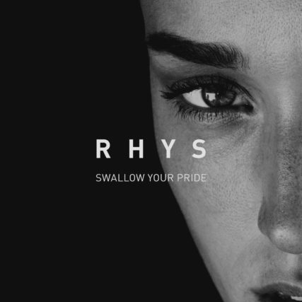 """Rhys's debut single """"Swallow Your Pride"""""""